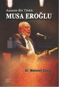 Anonim Bir Türkü: Musa Eroğlu