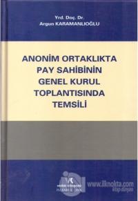 Anonim Ortaklıkta Pay Sahibinin Genel Kurul Toplantısında Temsili (Ciltli)