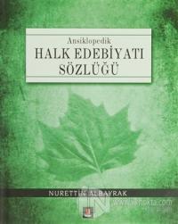 Ansiklopedik Halk Edebiyatı Sözlüğü (Ciltli)