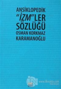 """Ansiklopedik """"İzm""""ler Sözlüğü %15 indirimli Osman Korkmaz Karamanoğlu"""