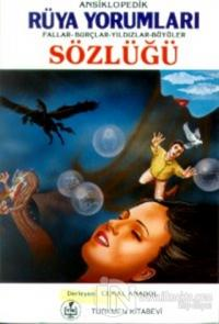 Ansiklopedik Rüya Yorumları Fallar - Burçlar - Yıldızlar - Büyüler Sözlüğü