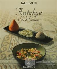 Antakya -Antioch- City and Cuisine