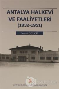 Antalya Halkevi ve Faaliyetleri (1932-1951) Nursel Gülcü