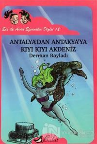 Antalya'dan Antakya'ya Kıyı Kıyı Akdeniz