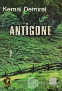 Antigone (Oyun İki Bölüm) %10 indirimli Kemal Demirel
