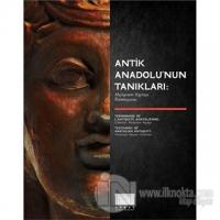 Antik Anadolu'nun Tanıkları: Muharrem Kayhan Koleksiyonu
