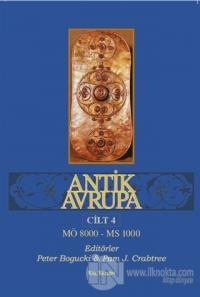 Antik Avrupa Cilt 4