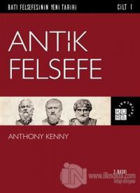 Antik Felsefe - Batı Felsefesinin Yeni Tarihi Cilt 1