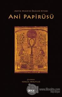 Antik Mısır'ın Ölüleri Kitabı Ani Papirüsü