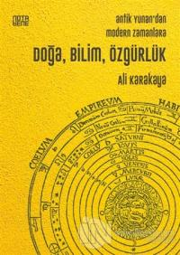 Antik Yunan'dan Modern Zamanlara Doğa, Bilim, Özgürlük Ali Karakaya