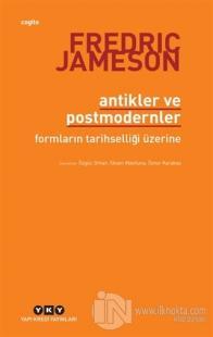 Antikler ve Postmodernler %25 indirimli Fredric Jameson