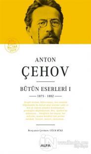 Anton Çehov Bütün Eserleri 1 (Ciltli)