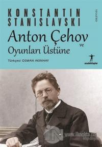 Anton Çehov ve Oyunları Üstüne Konstantin Stanislavski