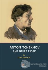 Anton Tchekhov And Other Essais