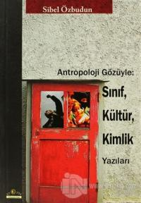 Antropoloji Gözüyle: Sınıf, Kültür, Kimlik Yazıları