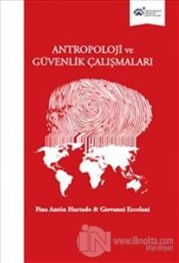 Antropoloji ve Güvenlik Çalışmaları (Ciltli)