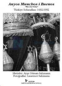 Anyos Munchos İ Buenos(Nice İyi Yıllar)Türkiye Sefaradları 1492-1992