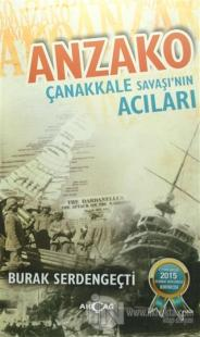 Anzako - Çanakkale Savaşı'nın Acıları