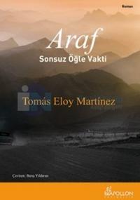 Araf - Sonsuz Öğle Vakti %15 indirimli Tomas Eloy Martinez
