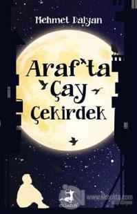 Araf'ta Çay Çekirdek