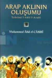 Arap Aklının Oluşumu Tekvinü'l-Akli'l- Arabi