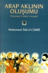 Arap Aklının Oluşumu Tekvinü'l-Akli'l-Arabi