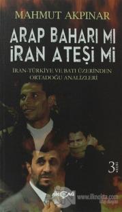 Arap Baharı mı İran Ateşi mi