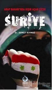 Arap Baharı'nda Kışın Açan Çiçek: Suriye