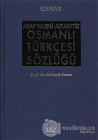 Arap Harfli Alfabetik Osmanlı Türkçesi Sözlüğü Büyük Boy (Ciltli)