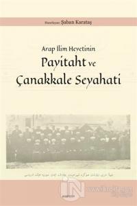 Arap İlim Heyetinin Payitaht ve Çanakkale Seyahati