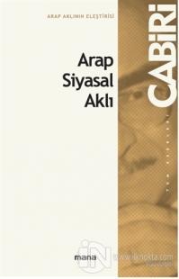 Arap Siyasal Aklı %20 indirimli Muhammed Abid el-Cabiri