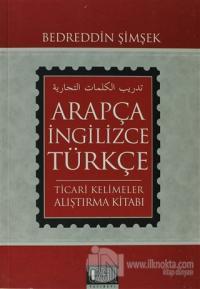 Arapça - İngilizce - Türkçe Ticari Kelimeler Alıştırma Kitabı