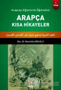 Arapça Kısa Hikayeler 1.Kitap %25 indirimli Nusrettin Bolelli