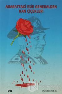 Ararattaki Esir Generalden Kan Çiçekleri Mustafa Balbal