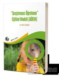 Araştırmacı Öğretmen Eğitimi Modeli (AÖEM) %10 indirimli Ali Rıza Erde