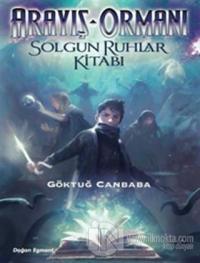 Arayış Ormanı 2 - Solgun Ruhlar Kitabı