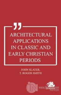 Architectural Applications in Classic and Early Christian