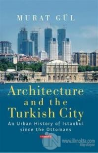 Architecture and Turkish City (Ciltli)