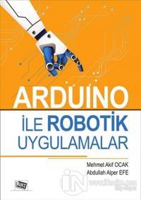 Arduino İle Robotik Uygulamalar