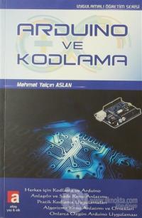 Arduino ve Kodlama %10 indirimli Mehmet Yalçın Aslan
