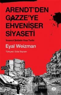 Arendt'den Gazze'ye Ehvenişer Siyaseti