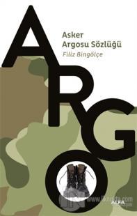 Argo - Asker Argosu Sözlüğü Filiz Bingölçe