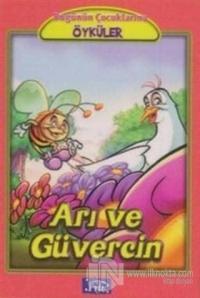 Arı ve Güvercin - Bugünün Çocuklarına Öyküler