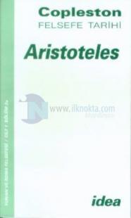 Aristoteles Copleston Felsefe Tarihi Yunan ve Roma Felsefesi Cilt: 1 Bölüm 2