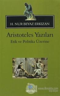 Aristoteles Yazıları: Etik ve Politika Üzerine
