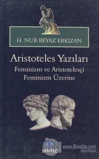 Aristoteles Yazıları: Feminizm ve Aristotelesçi Feminizm Üzerine