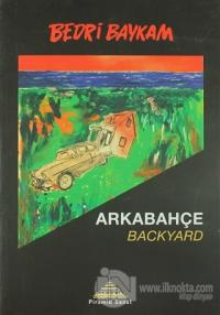 Arkabahçe - Backyard %25 indirimli Bedri Baykam