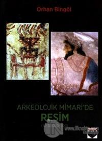 Arkeolojik Mimari'de Resim Orhan Bingöl