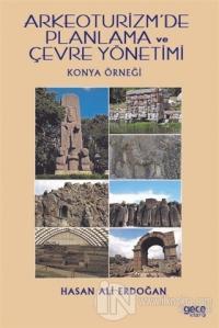 Arkeoturizm'de Planlama ve Çevre Yönetimi
