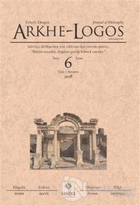 Arkhe - Logos Felsefe Dergisi Sayı: 6 Güz 2018